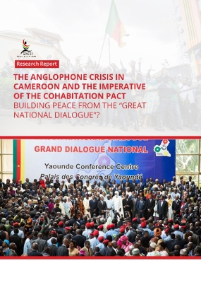 """The Anglophone Crisis in Cameroon and the Imperative of the Cohabitation Pact Building Peace from the """"Great National Dialogue""""?"""